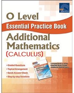 O-Level Essential Practice Book Additional Mathematics  [Calculus]