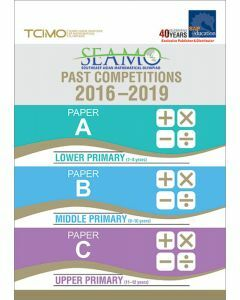 SEAMO Past Competitions 2016-2019 Papers A, B & C (Primary Levels)