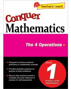 Conquer Mathematics Book 1: The 4 Operations