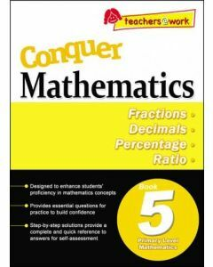 Conquer Mathematics Book 5: Fractions, Decimals, Percentage, Ratio