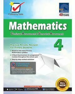 Proficiency Tests Continual Assessment & Semestral Assessment Mathematics 4