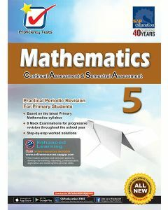 Proficiency Tests Continual Assessment & Semestral Assessment Mathematics 5