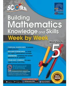 SCORE Building Mathematics Knowledge and Skills Workbook 5