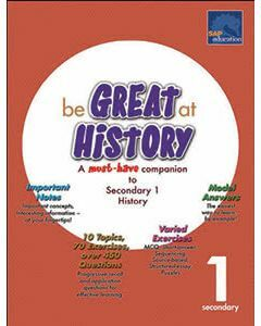 Be Great at History 1 (for Lower Secondary)