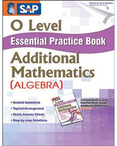 O-Level Essential Practice Book Additional Mathematics  [Algebra]